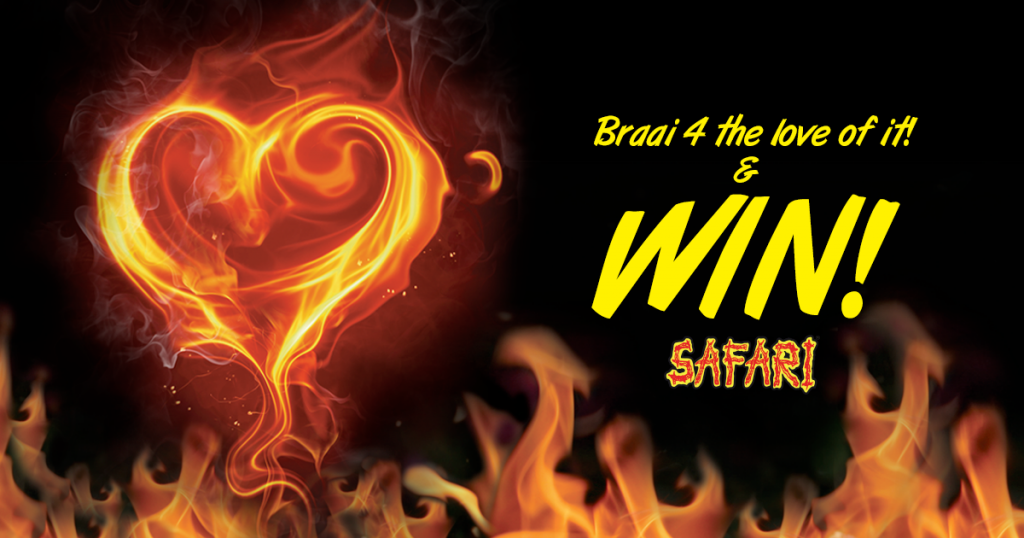 Braai 4 the love of it & WIN!
